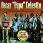 OSCAR CELESTIN 1950's Radio Broadcasts album cover