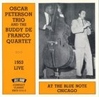 OSCAR PETERSON Oscar Peterson Trio  And The Buddy De Franco Quartet : 1953 Live At The Blue Note Chicago album cover