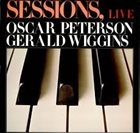 OSCAR PETERSON The Oscar Peterson Trio, The Gerald Wiggins Quartet : Sessions, Live album cover