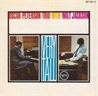 OSCAR PETERSON The Oscar Peterson Trio With Milt Jackson : Very Tall album cover