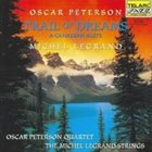 OSCAR PETERSON Oscar Peterson • Michel Legrand ‎: Trail Of Dreams - A Canadian Suite album cover