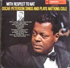 OSCAR PETERSON With Respect To Nat - Oscar Peterson Sings And Plays Nat King Cole album cover
