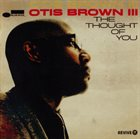 OTIS BROWN III The Thought of You album cover