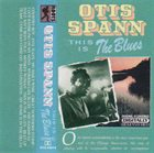 OTIS SPANN This Is The Blues (aka My Home Is In The Delta) album cover