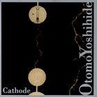 OTOMO YOSHIHIDE Cathode album cover