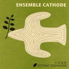 OTOMO YOSHIHIDE Ensemble Cathode album cover