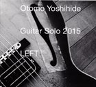 OTOMO YOSHIHIDE Guitar Solo 2015 LEFT album cover