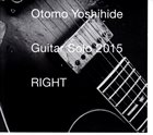 OTOMO YOSHIHIDE Guitar Solo 2015 RIGHT album cover