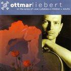 OTTMAR LIEBERT In the Arms of Love: Lullabies 4 Children & Adults album cover