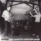 OUTHEAD Quiet Sounds For Comfortable People album cover