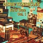 OZRIC TENTACLES Early Daze Vol. 1 album cover