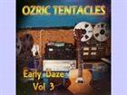 OZRIC TENTACLES Early Daze Vol. 3 album cover