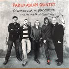 PABLO ASLAN Piazzolla in Brooklyn album cover