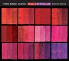 PABLO ZIEGLER Tango & All That Jazz album cover