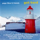 PAGO LIBRE Pago Libre & Friends : Got Hard album cover