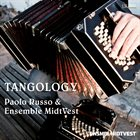 PAOLO RUSSO Paolo Russo & Ensemble MidtVest : Tangology album cover