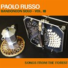 PAOLO RUSSO Songs From The Forest - Bandoneon Solo Vol.3 album cover
