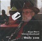 PAPA BUE JENSEN Only You album cover