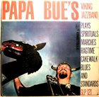PAPA BUE JENSEN Papa Bue's Viking Jazzband : Plays Spirituals, Marches, Ragtime, Cakewalk, Blues And Standards album cover