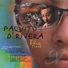 PAQUITO D'RIVERA Big Band Time album cover