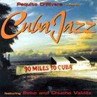 PAQUITO D'RIVERA Cuba Jazz: 90 miles to Cuba album cover