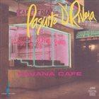 PAQUITO D'RIVERA Havana Cafe album cover