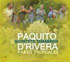 PAQUITO D'RIVERA Paquito D'Rivera & Quinteto Cimarron : Aires Tropicales album cover