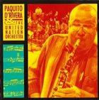PAQUITO D'RIVERA Paquito D'Rivera & The United Nation Orchestra : Live At manchester Craftsmen's Guild album cover