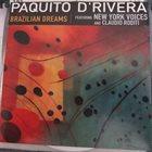 PAQUITO D'RIVERA Paquito D'Rivera, New York Voices, Claudio Roditi : Brazilian Dreams album cover