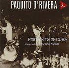 PAQUITO D'RIVERA Portraits of Cuba album cover