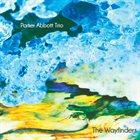 PARKER ABBOTT DUO / TRIO Parker Abbott Trio : The Wayfinders album cover