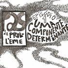 PÁS DE PROBLÈME EPisódio I: Uma Componente Determinante album cover