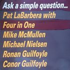 PAT LABARBERA Pat LaBarbera With Four In One : Ask A Simple Question... album cover
