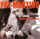 PAT MARTINO Alone Together album cover