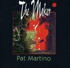PAT MARTINO The Maker album cover
