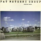 PAT METHENY Pat Metheny Group : American Garage album cover