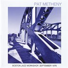 PAT METHENY Boston Jazz Workshop, September 1976 album cover