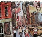 PAT METHENY Day Trip (feat. Christian McBride & Antonio Sanchez) album cover