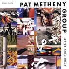PAT METHENY Pat Metheny Group ‎: Letter From Home album cover