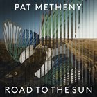 PAT METHENY Road to the Sun album cover