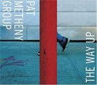 PAT METHENY — Pat Metheny Group : The Way Up album cover