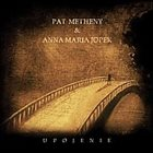 PAT METHENY Upojenie (with Anna Maria Jopek) album cover