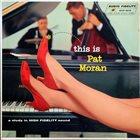 PAT MORAN MCCOY Pat Moran Trio : This Is Pat Moran album cover
