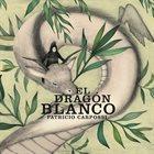 PATRICIO CARPOSSI El Dragon Blanco album cover