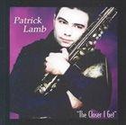 PATRICK LAMB Closer I Get album cover
