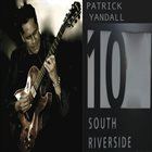 PATRICK YANDALL 10 South Riverside album cover