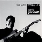PATRICK YANDALL Back to the Groove album cover