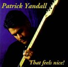 PATRICK YANDALL That Feels Nice album cover