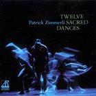 PATRICK ZIMMERLI Twelve Sacred Dances album cover