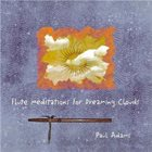 PAUL ADAMS Flute Meditations For Dreaming Clouds album cover